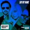 Say My Name (feat. Bebe Rexha & J Balvin) (Tom Staar Remix)