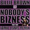 Nobodys Bizness (Jamie Lewis Extended Remix)