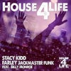 House 4 Life feat. Billy Monroe (Stacy Kidd House 4 Life Remix)