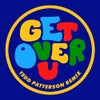 Get over U feat. B. Slade (Tedd Patterson Extended Remix)