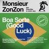 Boa Sorte (Monsieur Zonzon Refresh Deep Dub)