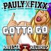Gotta Go (Original Mix)