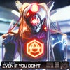 Even If You Don't (Extended Mix)