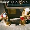 What Do We Care feat. Teleman (feat. Tom Sanders)