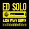 Bass In My Trunk (Original Mix)