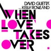 When Love Takes Over feat. Kelly Rowland (Laidback Luke Remix)