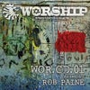 Worship Recordings Mix CD 01 (Mixed by Rob Paine) (Original Mix)