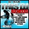This DJ (DJ SELF, ROB THUNDER REMIX)