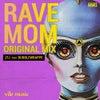 Rave Mom (Original Mix)