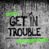 Get in Trouble (So What) (Timmy Trumpet Extended Remix)