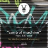 Control Machine feat. Kiki Cave (Original Mix)