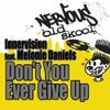 Don't You Ever Give Up Feat. Melonie Daniels (Ricanstruction Vocal)