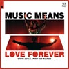 Music Means Love Forever (Extended Mix)
