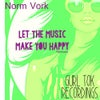Let The Music Make You Happy (E39 Remix)