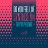Do You Feel Like Synthesizin' (Jay-J's Shifted up Mix)