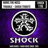 Trouble - Shock Tribute (Original Mix)