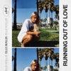 Running Out Of Love (Original Mix)