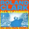 All My Friends (RC Big Hug Remix)