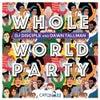 Whole World Party (Deez Raw Life Remix)