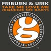 Take Me Love Me (Squeeze Me Baby) (Friburn & Urik Twisted Mix)