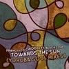 Towards The Sun feat. Black Soda (Yoruba Soul Mix)