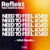 Need To Feel Loved feat. Delline Bass (Wh0 Extended Remix)