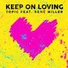Keep On Loving (Original Mix)