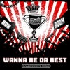 Wanna Be Da Best (Original Mix)