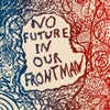 No Future In Our Frontman (Original Mix)