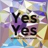 Yes Yes (Hybrid Theory Remix)