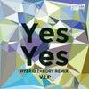 Yes Yes (Hybrid Theory Remix V.I.P)