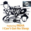 I Can't Get No Sleep feat. India (Ken Lou 12 Inch Mix)