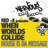 House Is Da Message (Original Mix)