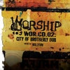 City of Brotherly Dub - Worship Recordings Mix CD 02 (Mixed by Willyum) (Original Mix)
