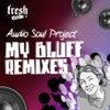 My Bluff (Joshua Iz Vizual Mix)