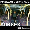 All the Time (Yuksek 1984 Remix)
