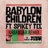 Babylon Children feat. Spikey Tee (Kabanjak Remix)