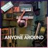 Anyone Around (Original Mix)