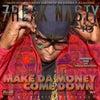 Make da Money Come Down (Original Mix)