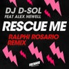 Rescue Me (feat. Alex Newell) (Ralphi Rosario Extended Remix)