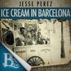 Ice Cream In Barcelona (Original Mix)