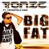 Big Fat featuring Tarantula Man (Radio Edit)