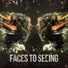 Faces to Seeing (Original Mix)
