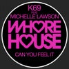 Can U Feel It Feat Michelle Lawson (Original Mix)