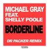 Borderline feat. Shelly Poole (Dr Packer Remix)