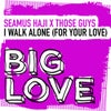 I Walk Alone (For Your Love) (Original Extended Mix)