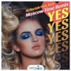 Yes (Moscow Time Remix)