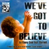 We've Got to Believe feat. Darnell (Victor And Kevin Vocal Mix)