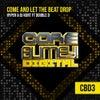 Come & Let The Beat Drop (Original Mix)