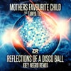 Mothers Favourite Child feat. Tanya Tiet – Reflections of A Disco Ball (Joey Negro Club Mix) (Joey Negro Club Remix)